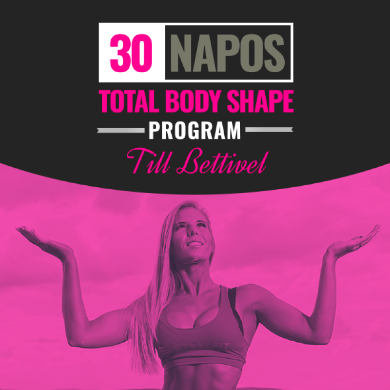 30 NAPOS TOTAL BODY SHAPE PROGRAM TILL BETTIVEL